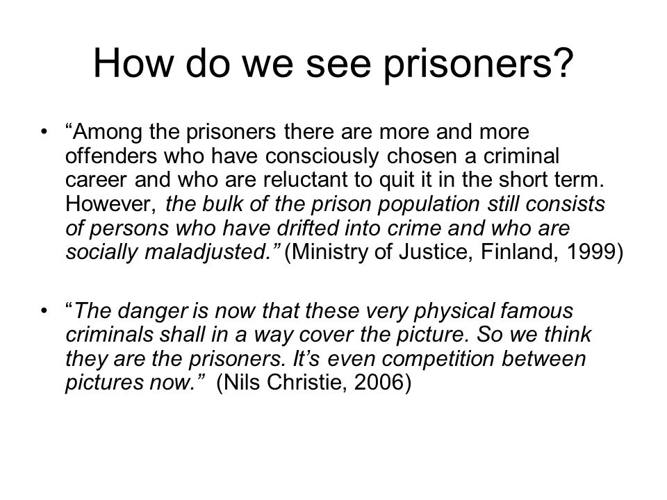 How do we see prisoners.