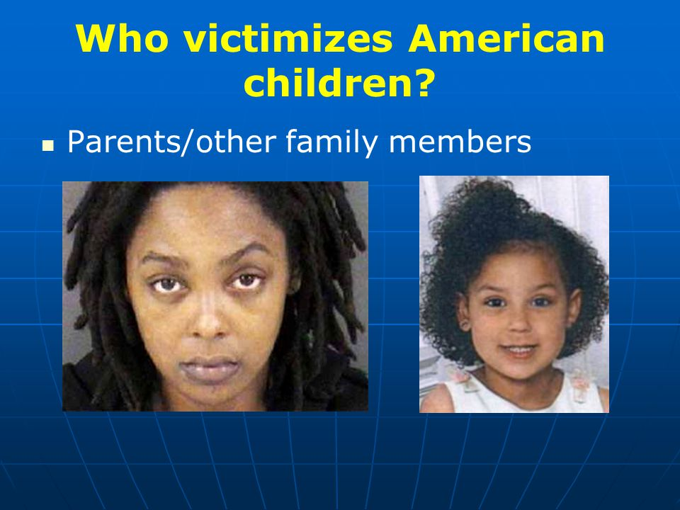 Who victimizes American children Parents/other family members
