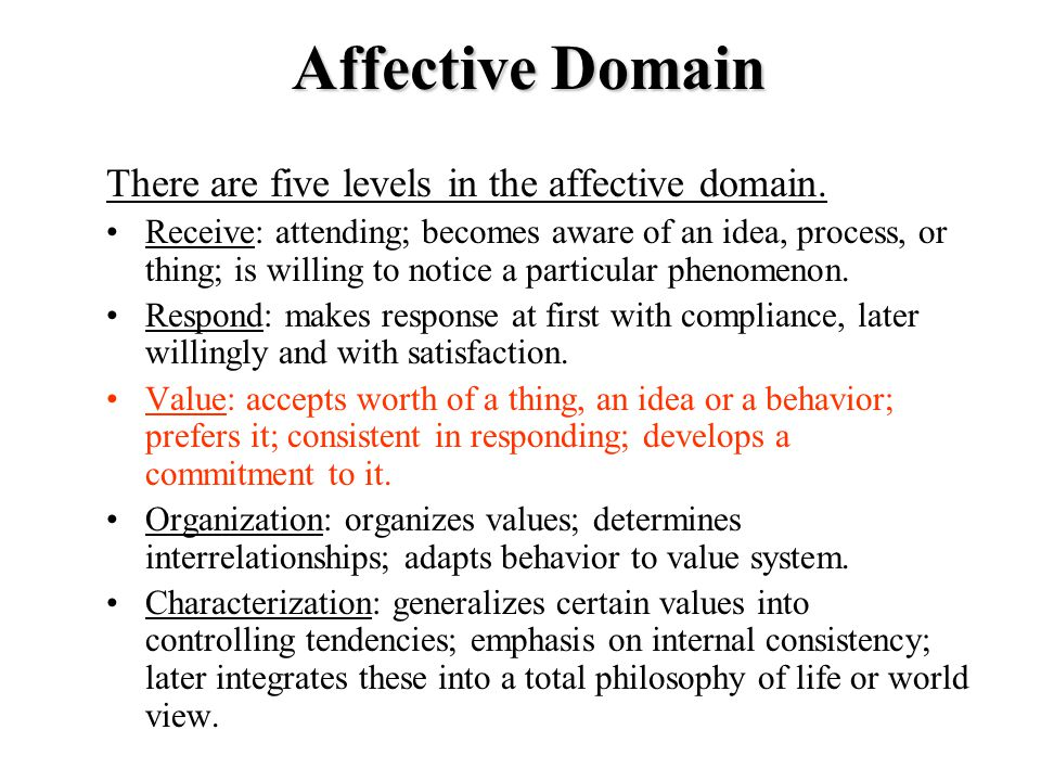 Affective Domain There are five levels in the affective domain.