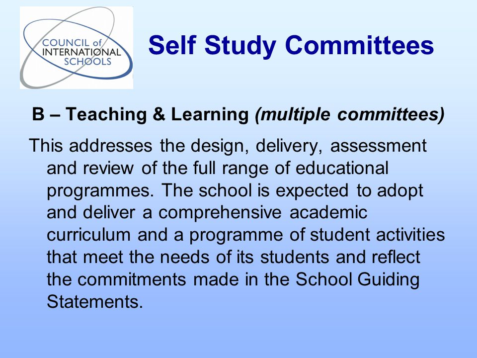 B – Teaching & Learning (multiple committees) This addresses the design, delivery, assessment and review of the full range of educational programmes.