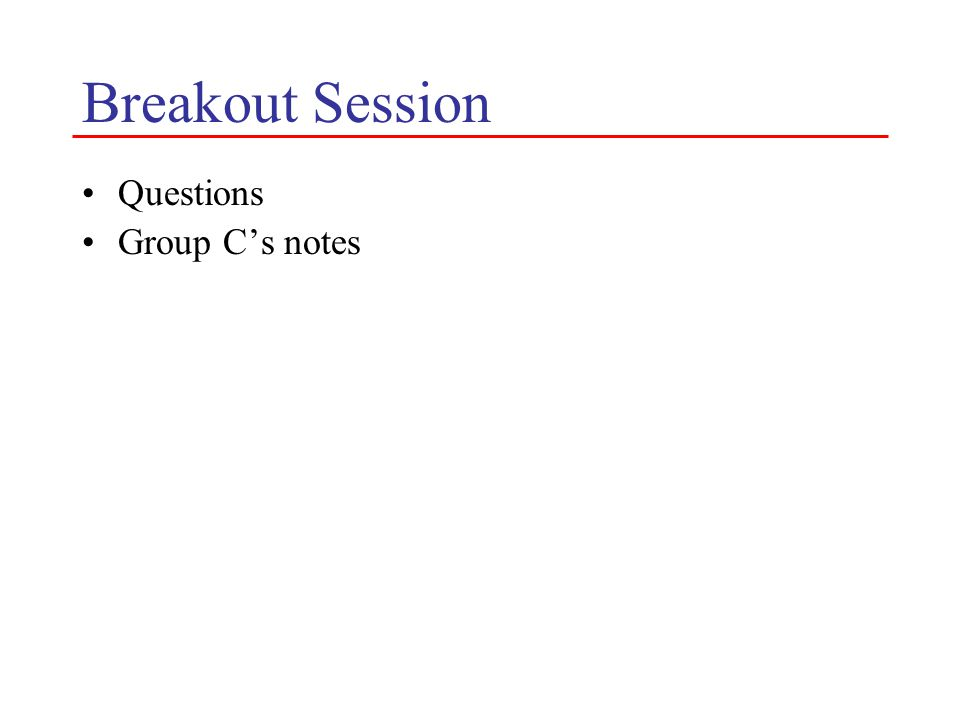 Breakout Session Questions Group C's notes