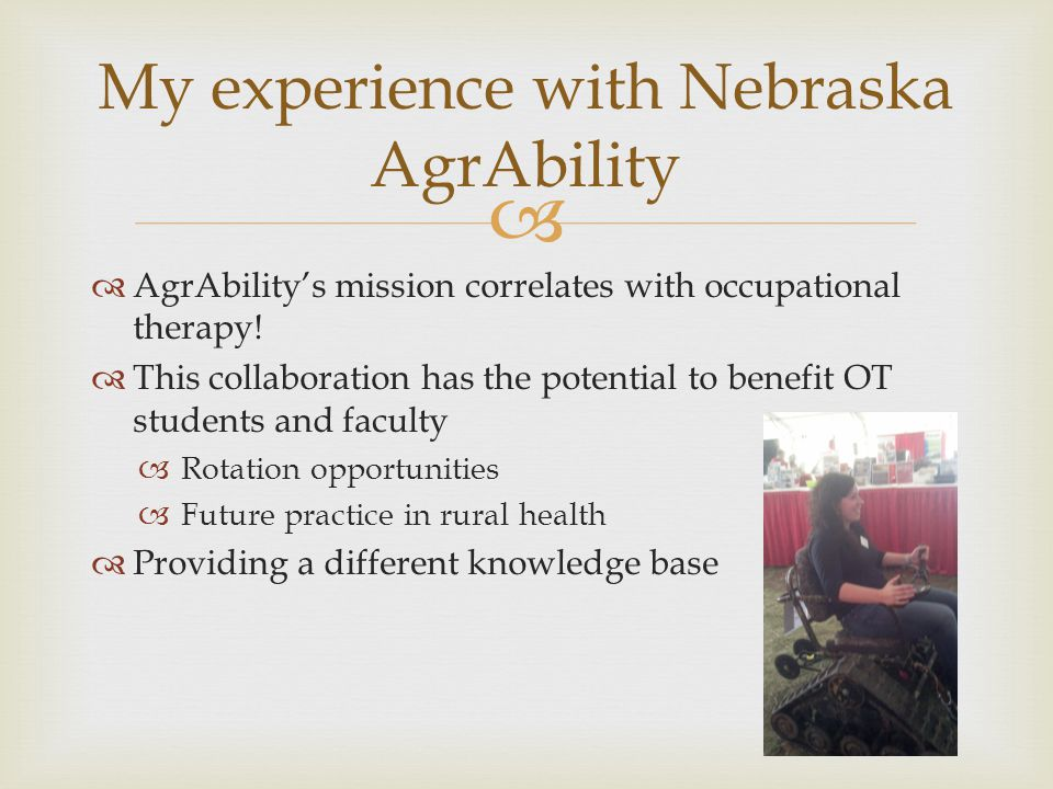   AgrAbility's mission correlates with occupational therapy.