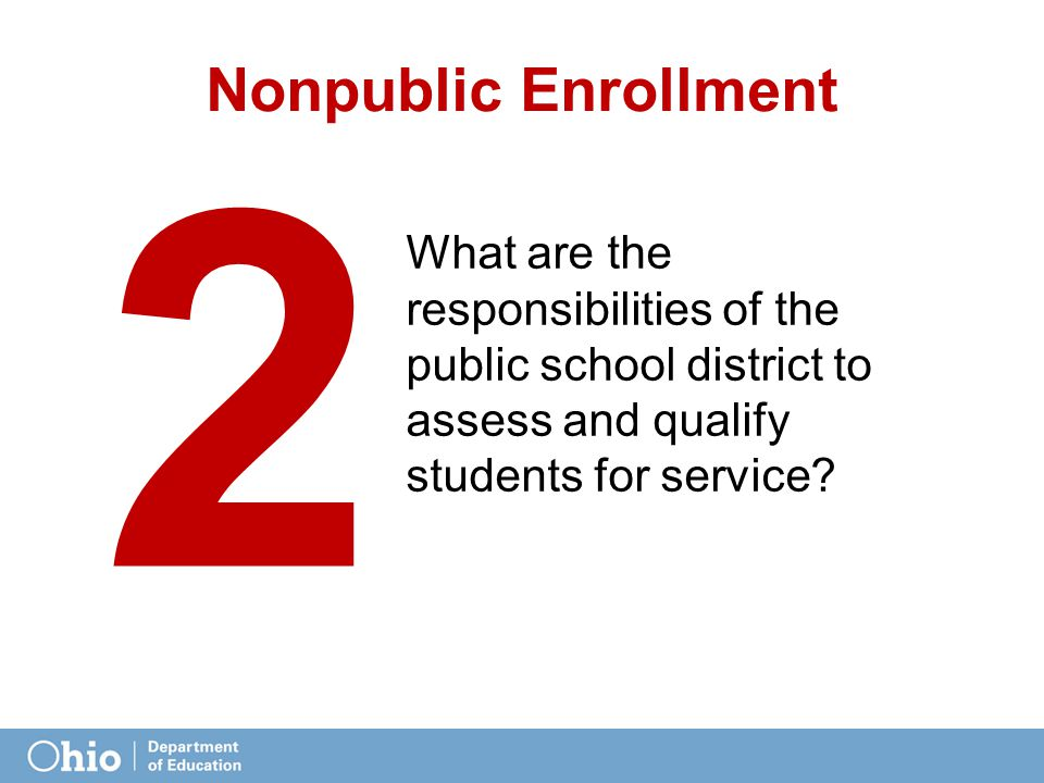 Nonpublic Enrollment What are the responsibilities of the public school district to assess and qualify students for service.