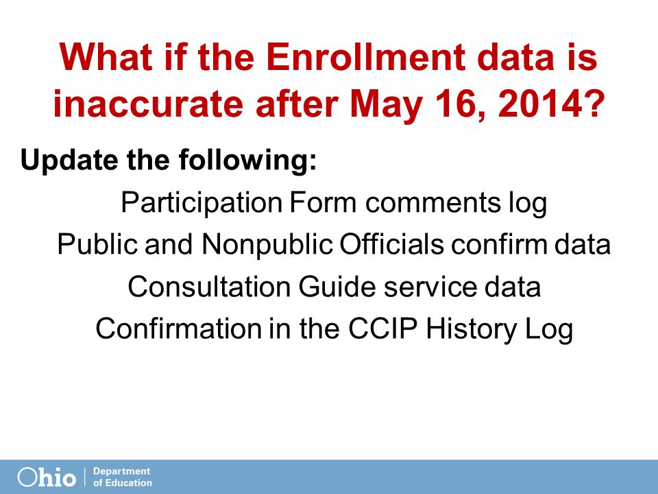 What if the Enrollment data is inaccurate after May 16, 2014.