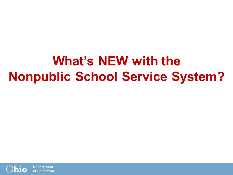 What's NEW with the Nonpublic School Service System