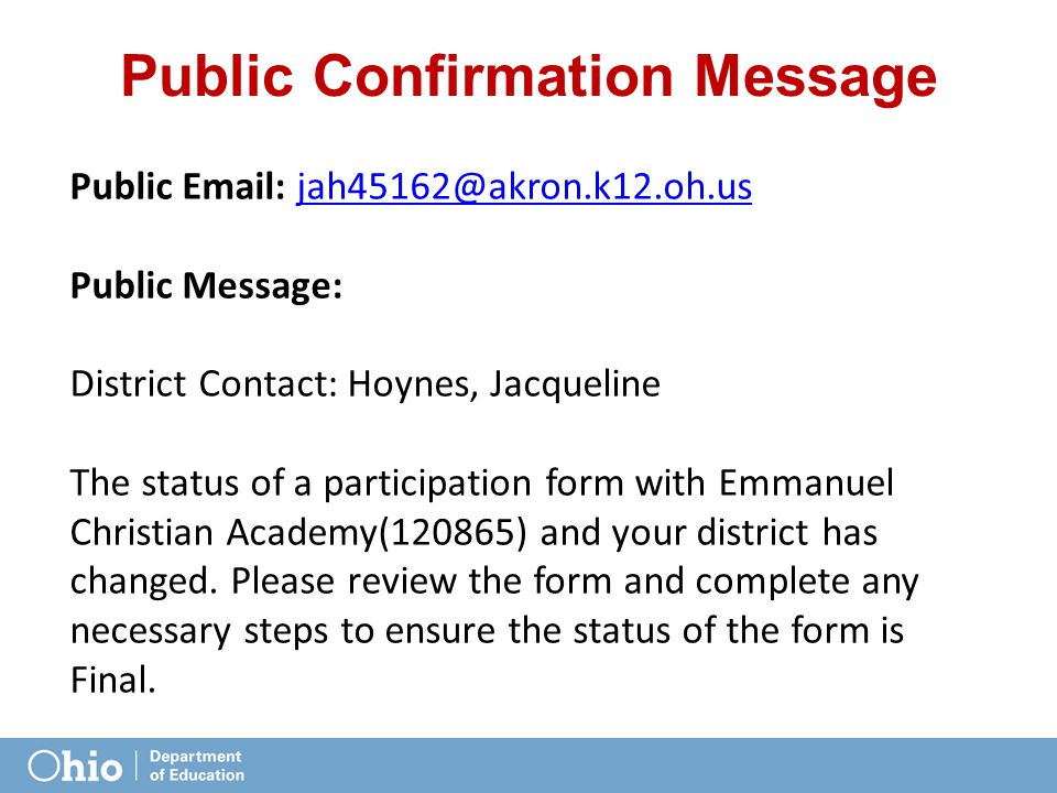 Public   Public Message: District Contact: Hoynes, Jacqueline The status of a participation form with Emmanuel Christian Academy(120865) and your district has changed.