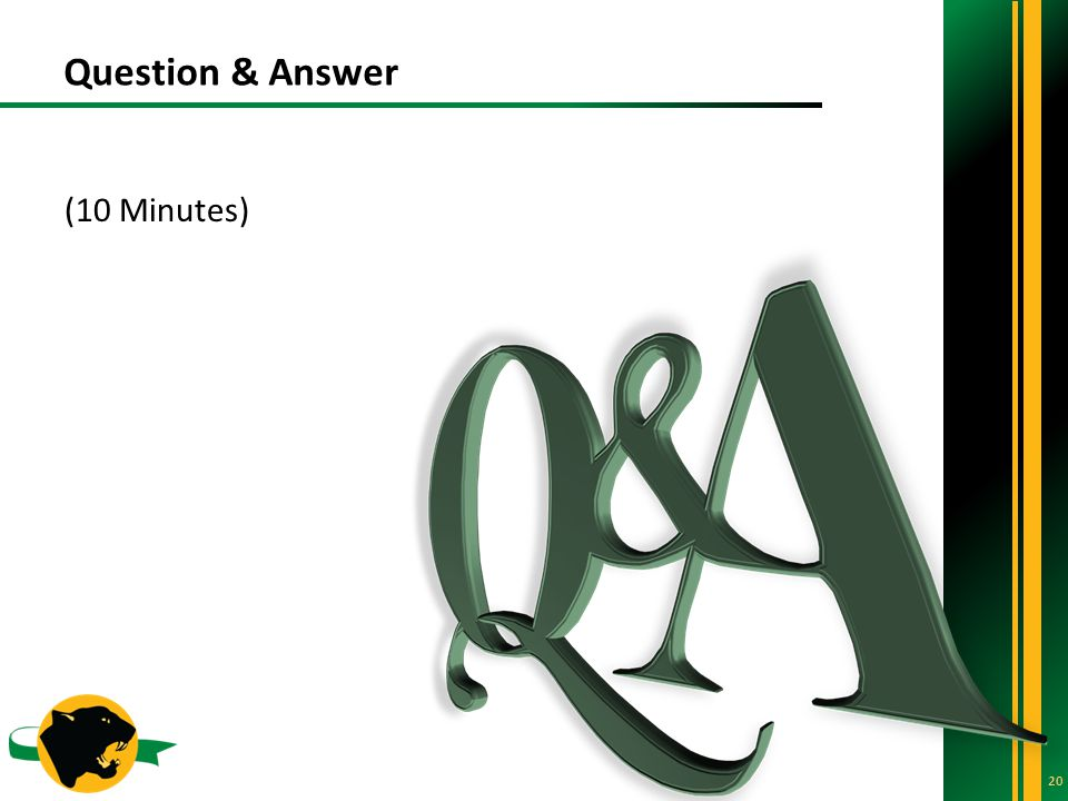Question & Answer 20 (10 Minutes)