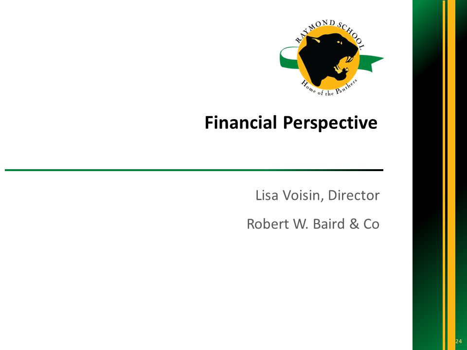 Lisa Voisin, Director Robert W. Baird & Co Financial Perspective 24