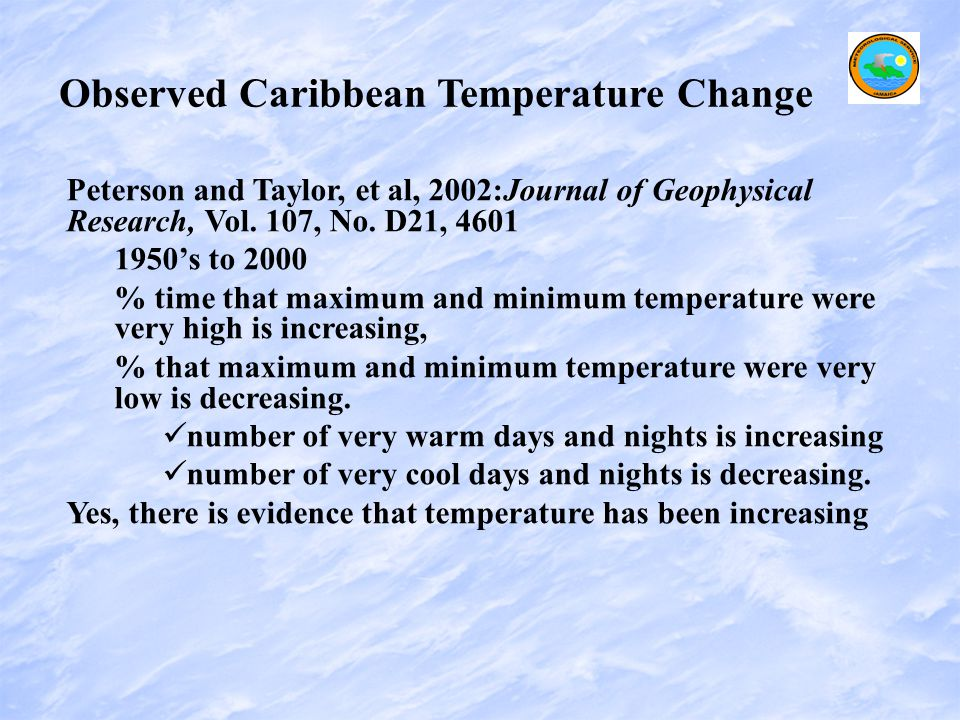 Observed Caribbean Temperature Change Peterson and Taylor, et al, 2002:Journal of Geophysical Research, Vol.