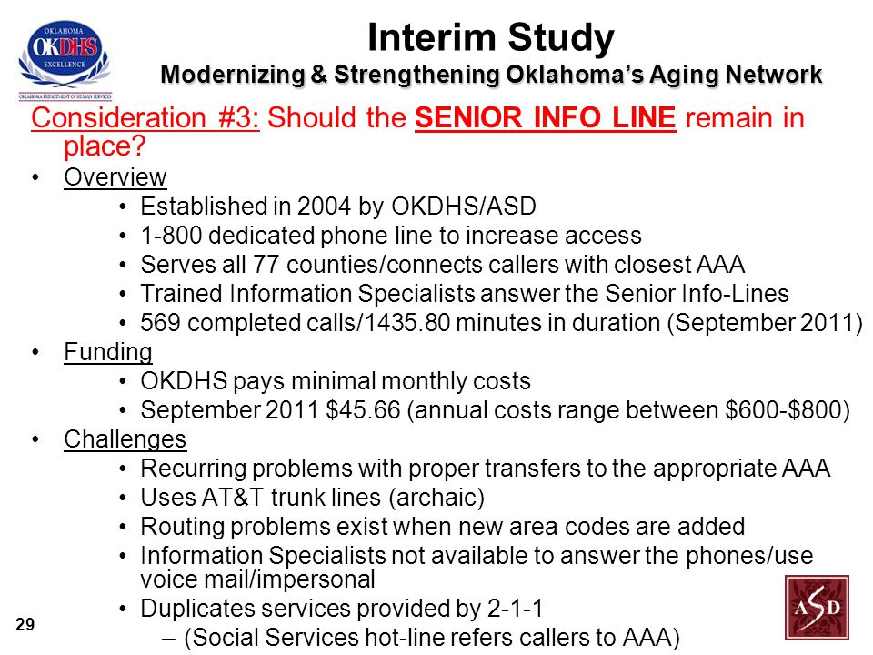 29 Modernizing & Strengthening Oklahoma's Aging Network Interim Study Modernizing & Strengthening Oklahoma's Aging Network Consideration #3: Should the SENIOR INFO LINE remain in place.