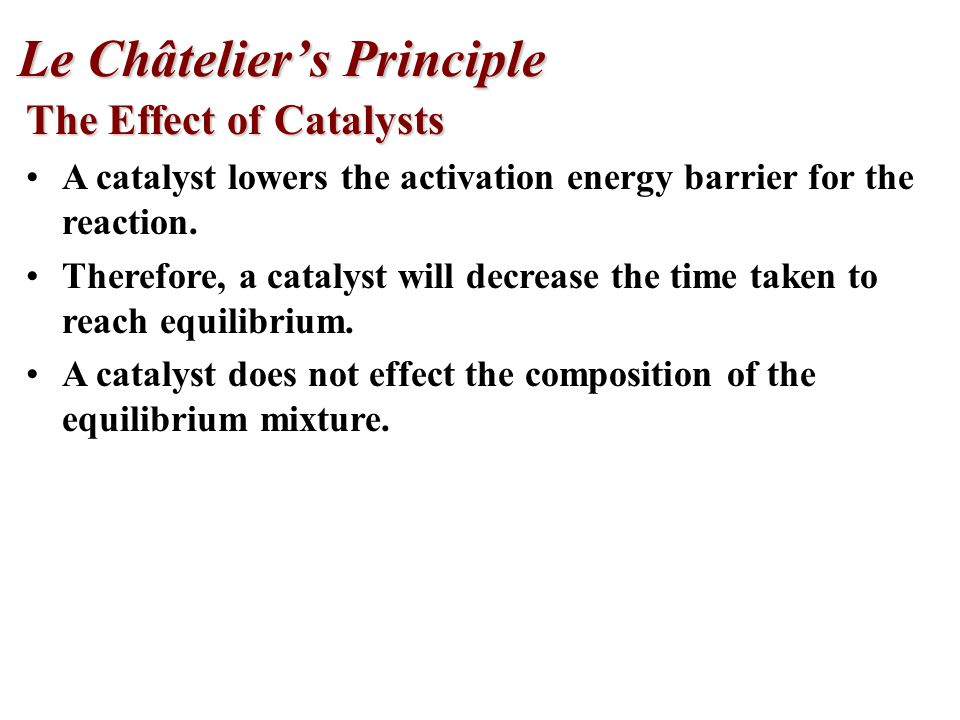 The Effect of Catalysts A catalyst lowers the activation energy barrier for the reaction.