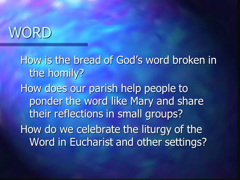 WORD How is the bread of God's word broken in the homily.