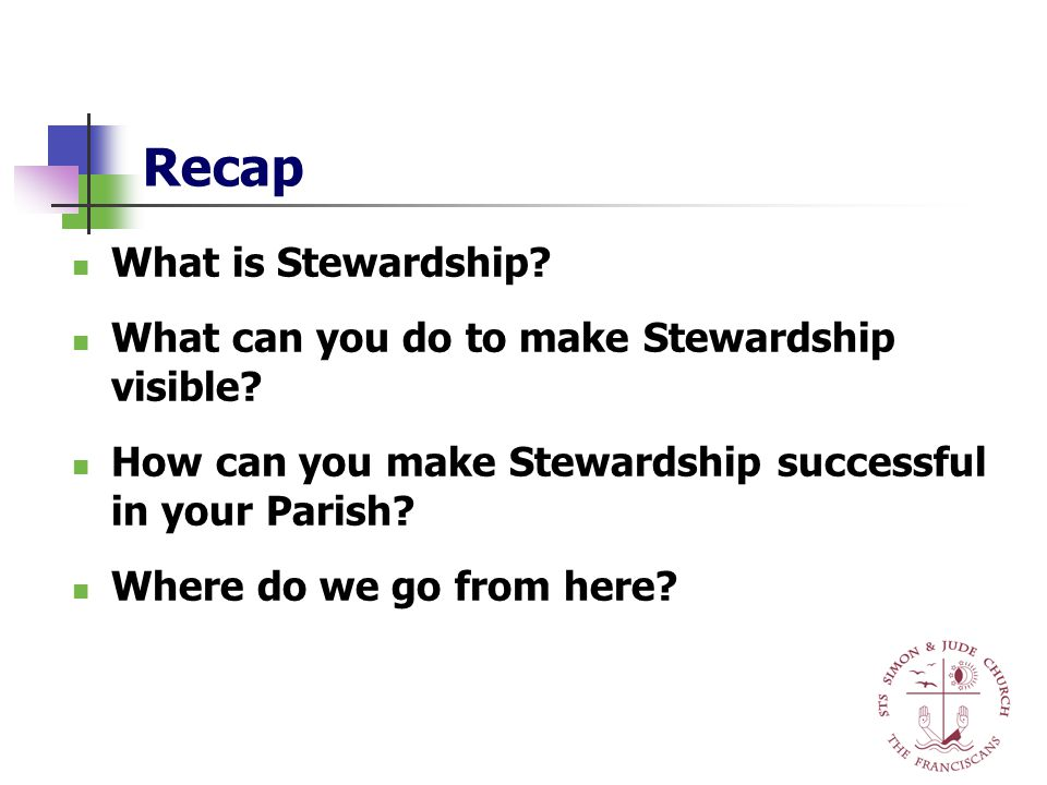 Recap What is Stewardship. What can you do to make Stewardship visible.