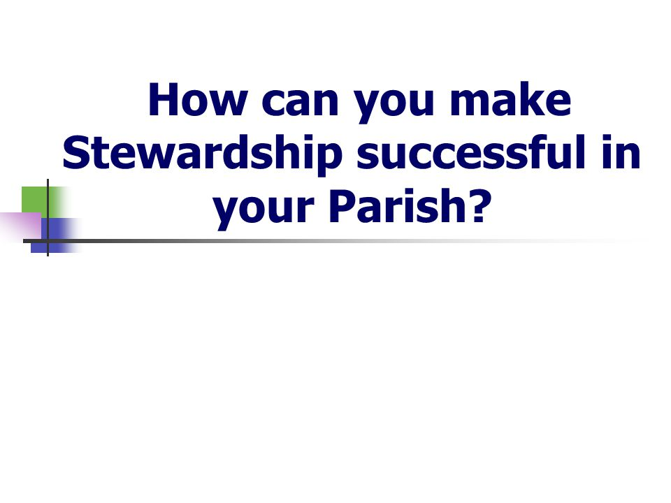 How can you make Stewardship successful in your Parish
