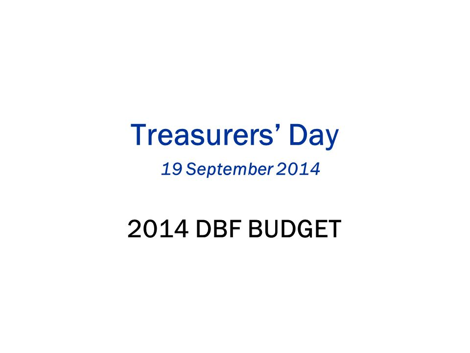 Treasurers' Day 19 September DBF BUDGET