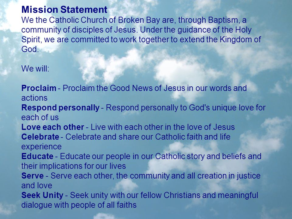 Mission Statement We the Catholic Church of Broken Bay are, through Baptism, a community of disciples of Jesus.