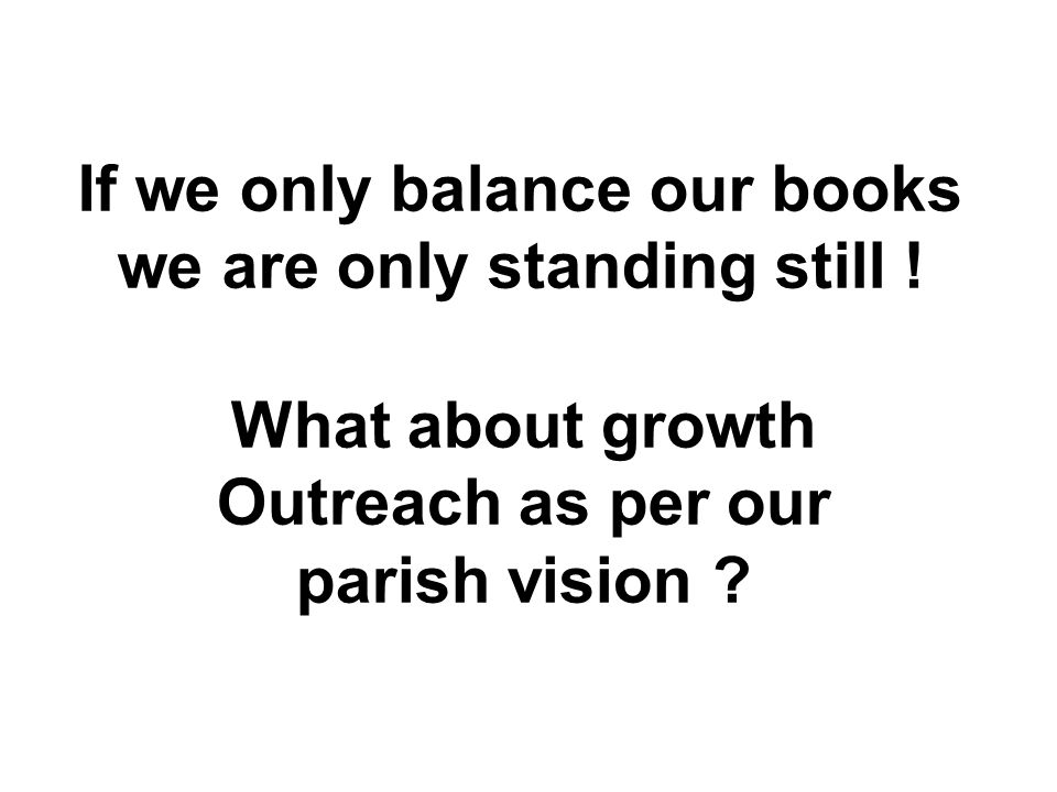 If we only balance our books we are only standing still .