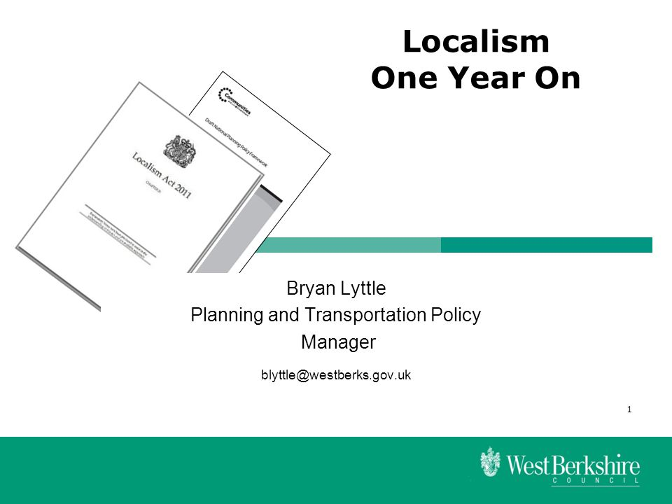 1 Bryan Lyttle Planning and Transportation Policy Manager Localism One Year On