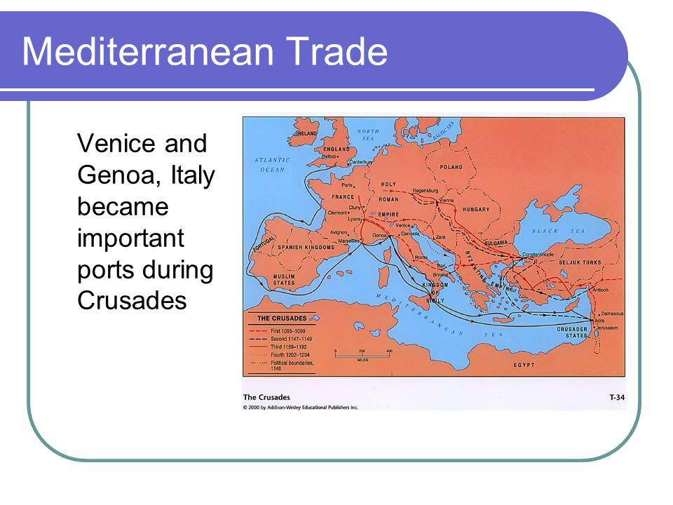 Mediterranean Trade Venice and Genoa, Italy became important ports during Crusades