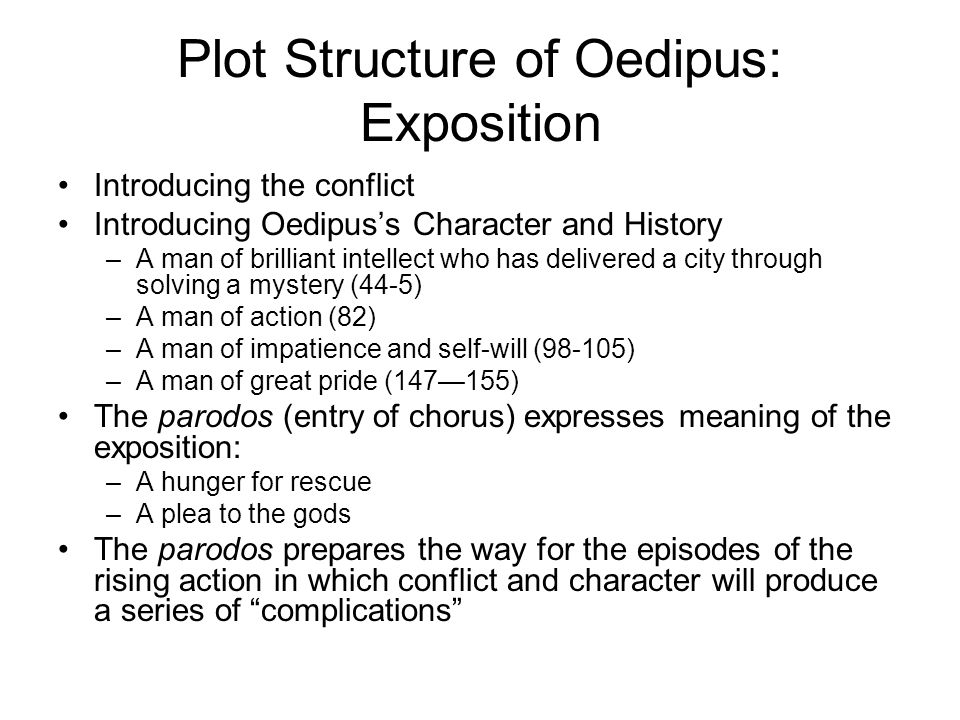 oedipus the king conflict analysis Where do we see the conflict between the forces of nomos and physis some notes on oedipus from aristotle's poetics : reversal of the situation is a change by which the action veers round to its opposite, subject always to our rule of probability or necessity.