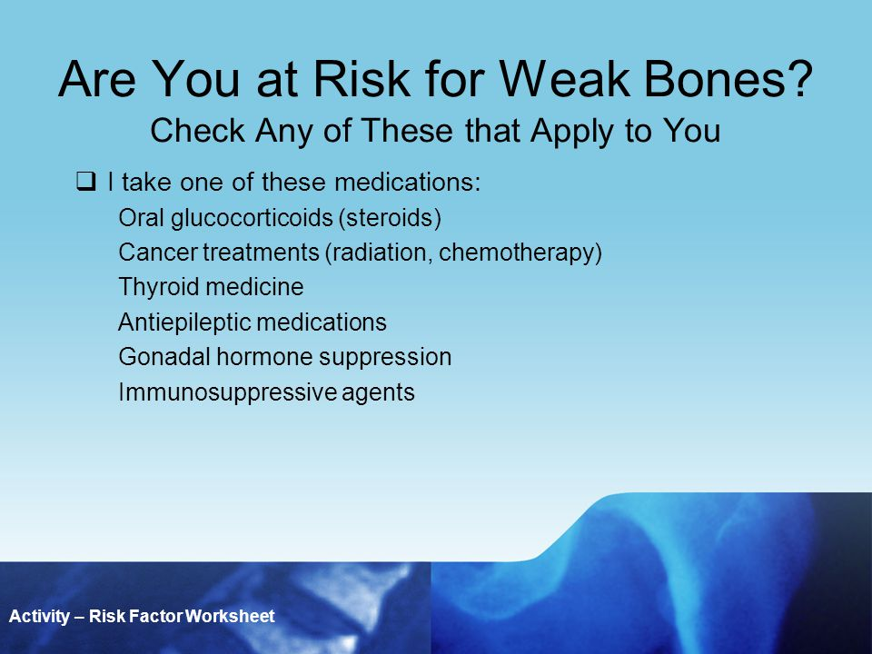 Are You at Risk for Weak Bones.