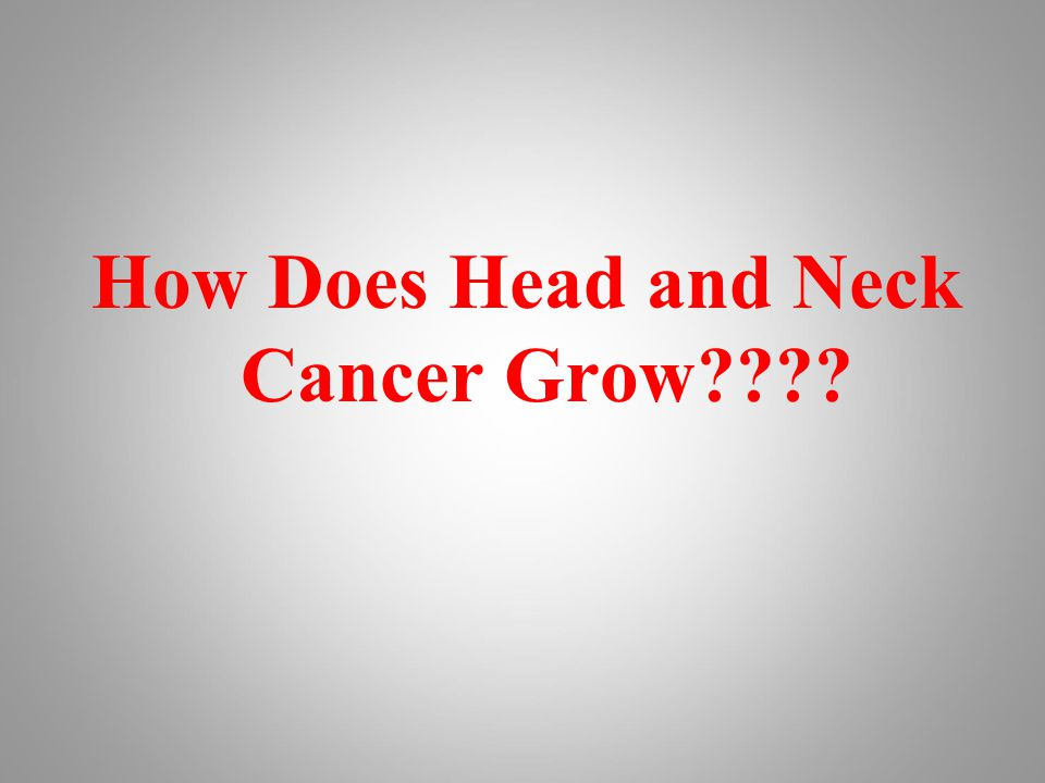 How Does Head and Neck Cancer Grow