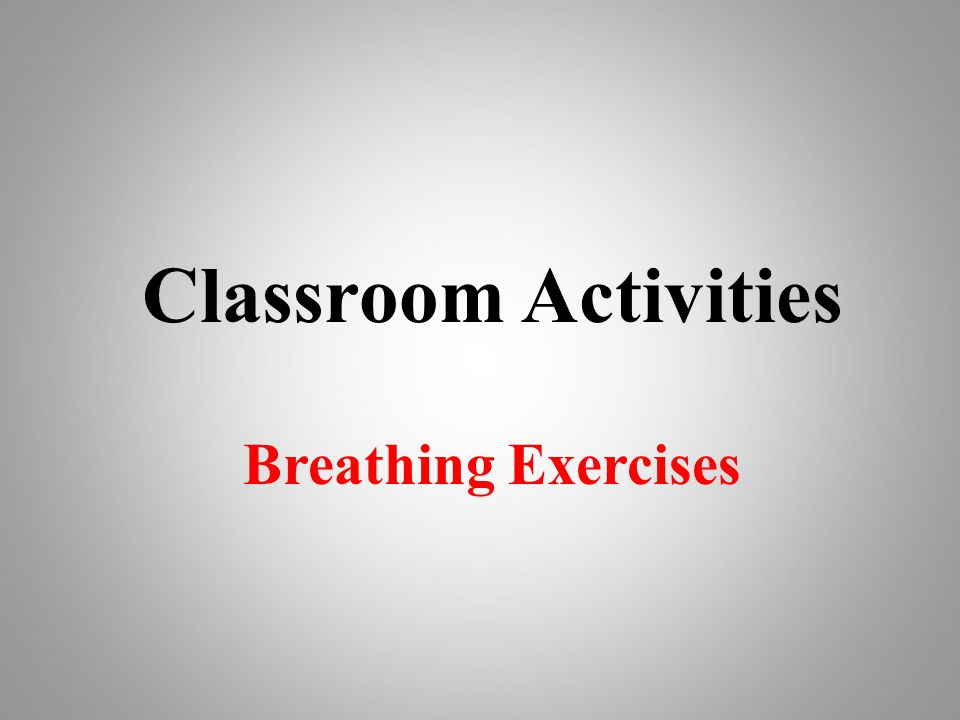 Classroom Activities Breathing Exercises