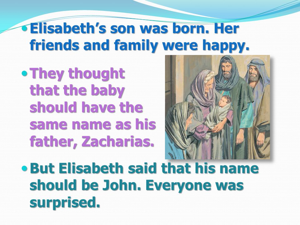 Elisabeth's son was born. Her friends and family were happy.