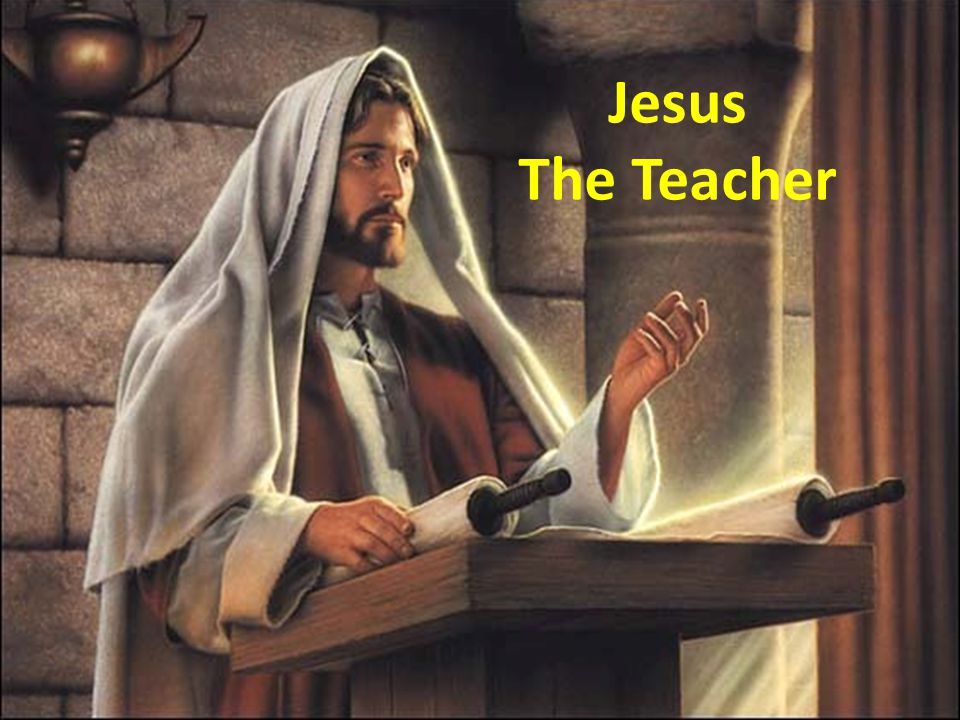 Jesus The Teacher