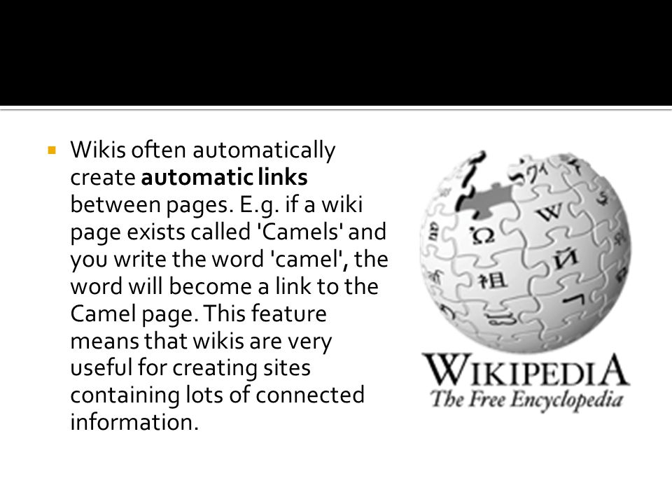  Wikis often automatically create automatic links between pages.