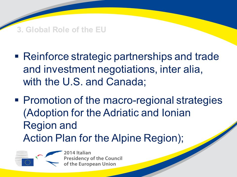  Reinforce strategic partnerships and trade and investment negotiations, inter alia, with the U.S.