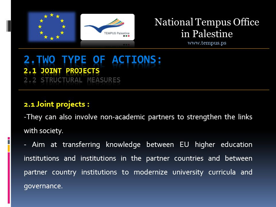 2.1 Joint projects : -They can also involve non-academic partners to strengthen the links with society.