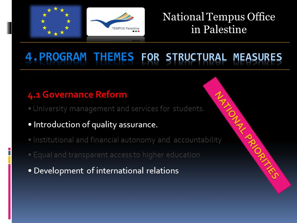 National Tempus Office in Palestine 4.1 Governance Reform University management and services for students.