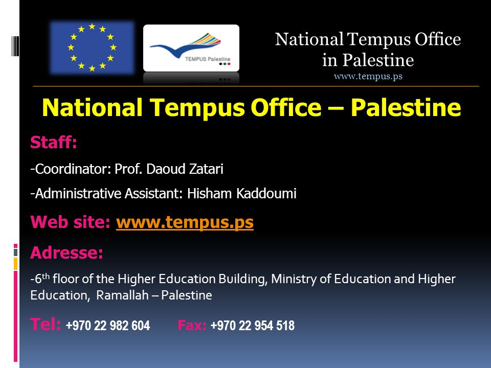 National Tempus Office in Palestine   National Tempus Office – Palestine Staff: -Coordinator: Prof.