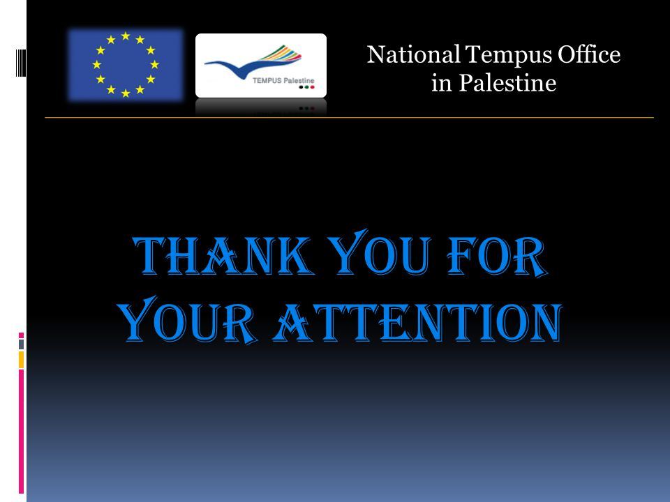 National Tempus Office in Palestine Thank you for your attention