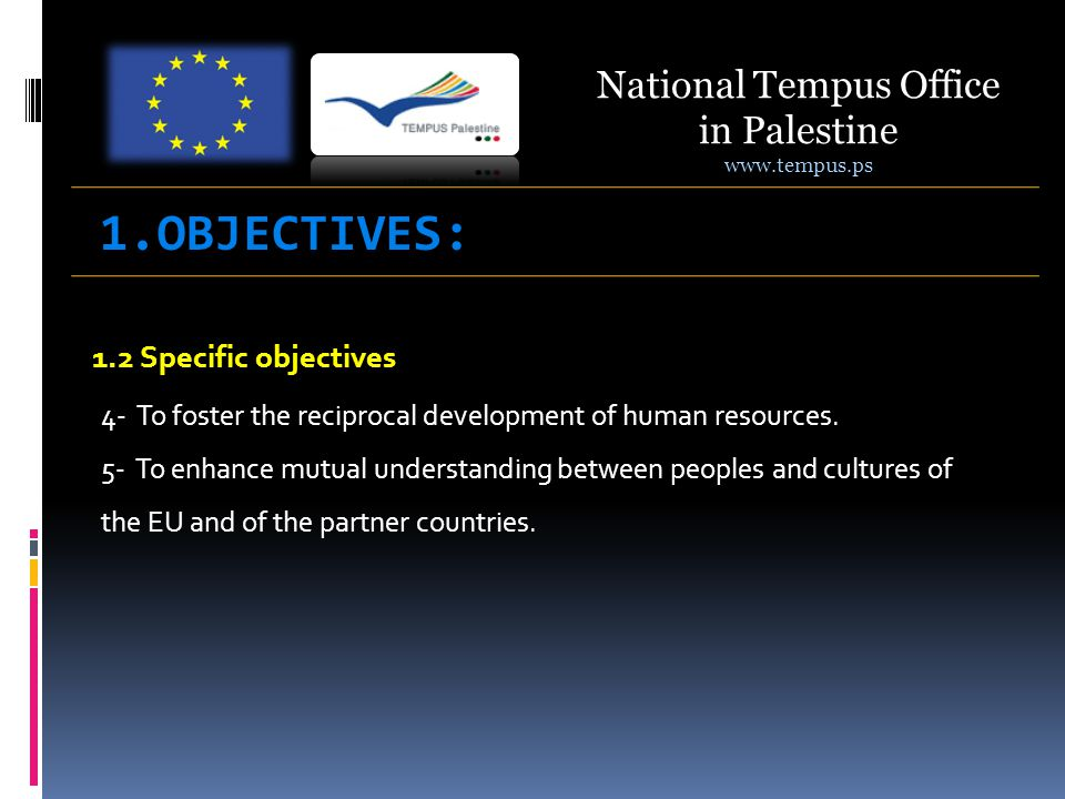 1.2 Specific objectives 4- To foster the reciprocal development of human resources.