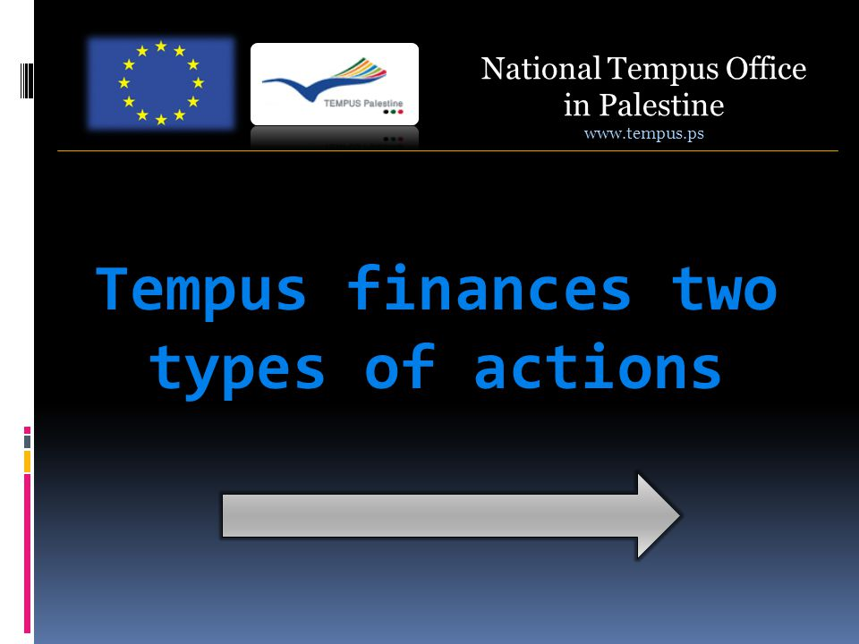 National Tempus Office in Palestine   Tempus finances two types of actions