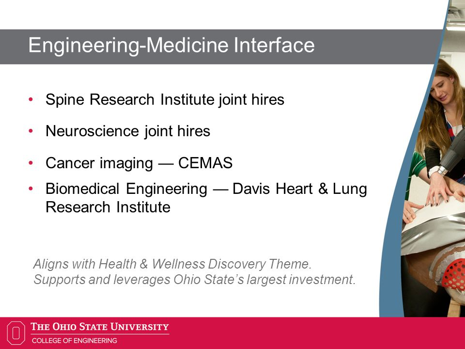 Engineering-Medicine Interface Spine Research Institute joint hires Neuroscience joint hires Cancer imaging — CEMAS Biomedical Engineering — Davis Heart & Lung Research Institute Aligns with Health & Wellness Discovery Theme.