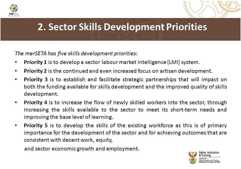 The merSETA has five skills development priorities: Priority 1 is to develop a sector labour market intelligence (LMI) system.