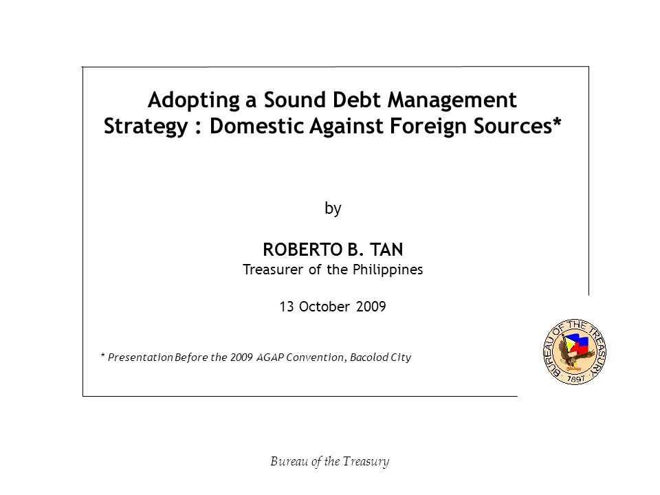 Adopting a Sound Debt Management Strategy : Domestic Against Foreign Sources* by ROBERTO B.