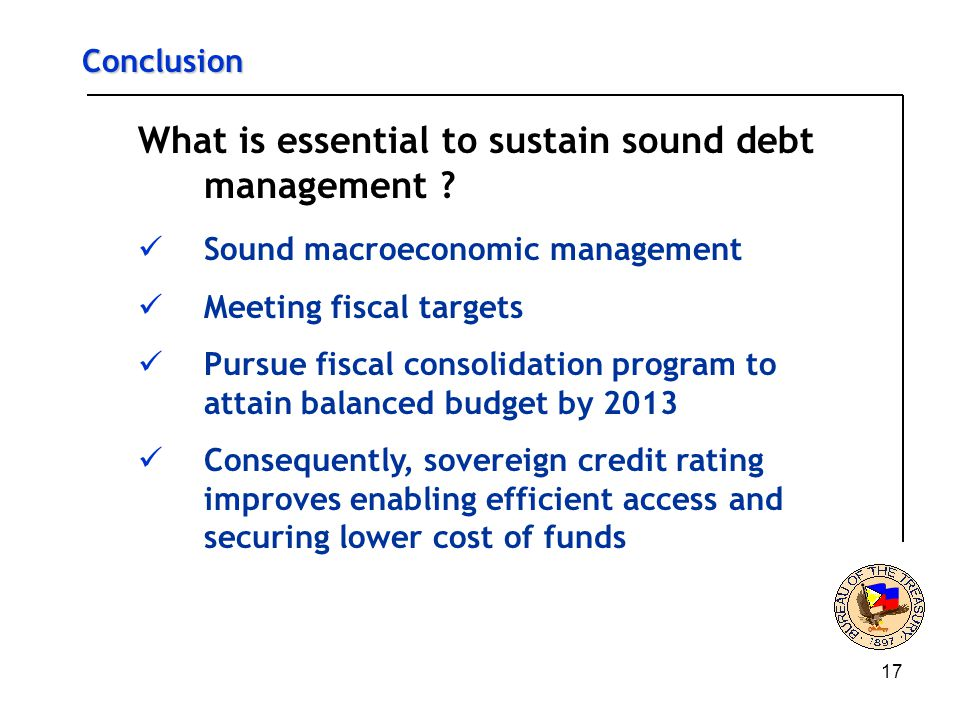17 Conclusion What is essential to sustain sound debt management .