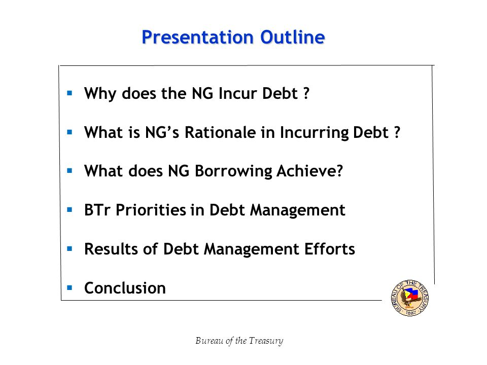 Presentation Outline  Why does the NG Incur Debt .