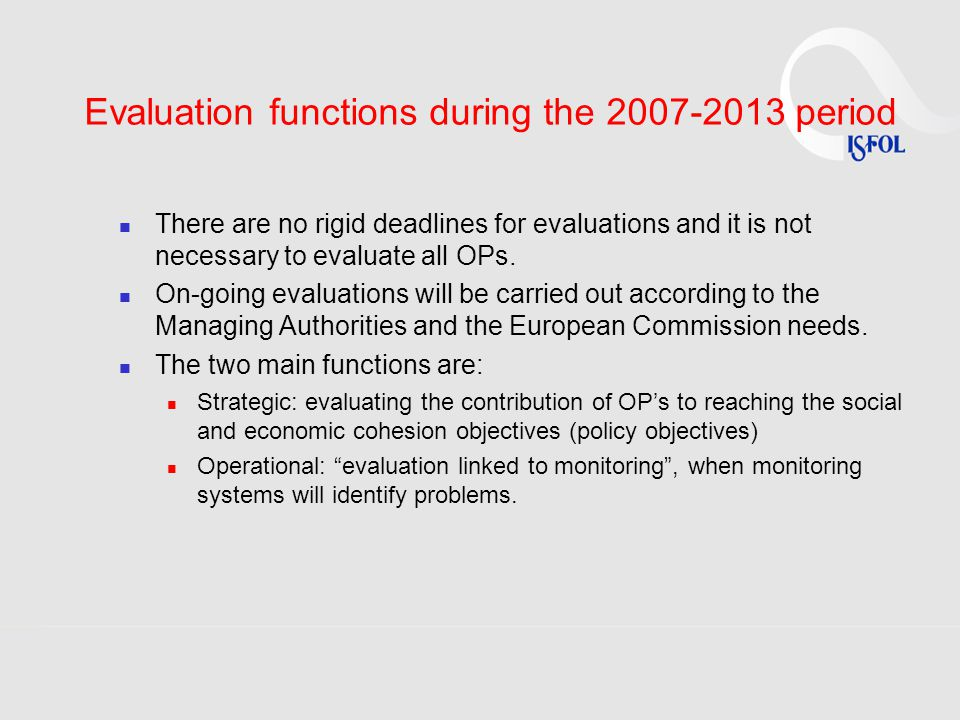 Evaluation functions during the period There are no rigid deadlines for evaluations and it is not necessary to evaluate all OPs.