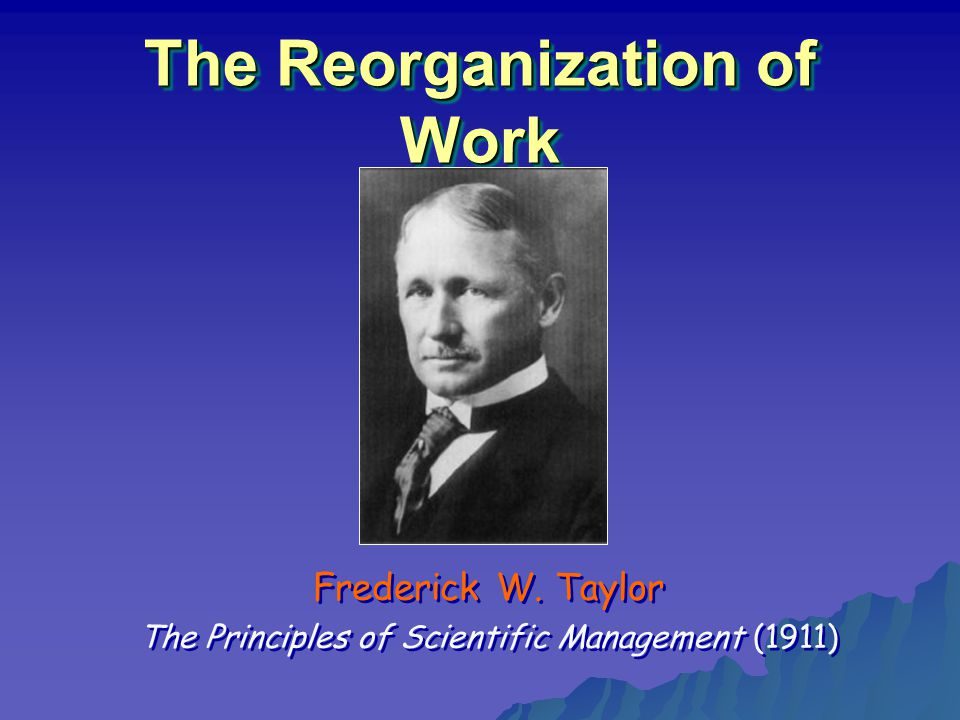 The Reorganization of Work Frederick W.