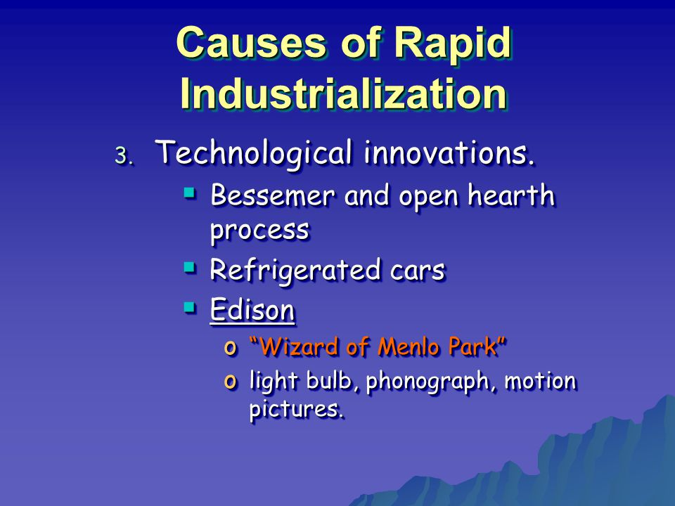 Causes of Rapid Industrialization 3. Technological innovations.