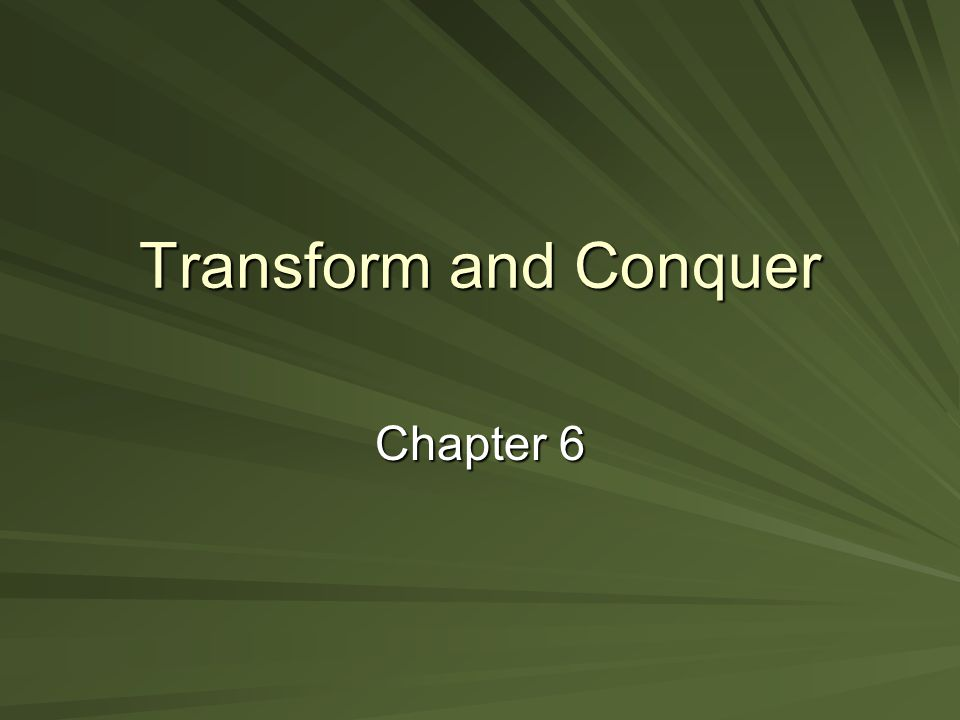 Transform and Conquer Chapter 6