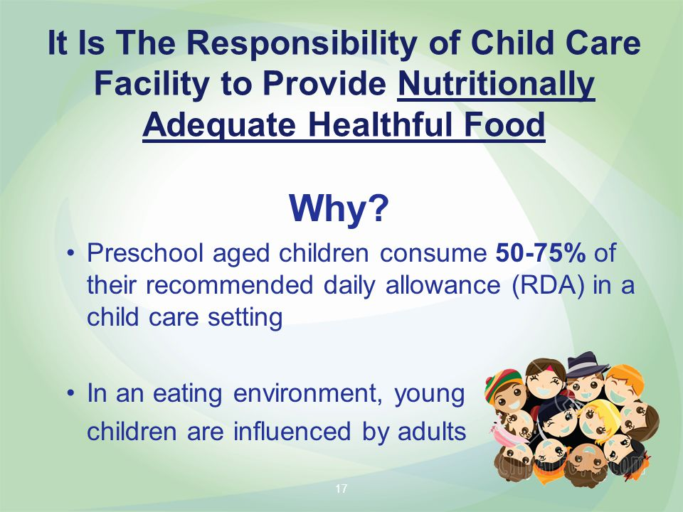 It Is The Responsibility of Child Care Facility to Provide Nutritionally Adequate Healthful Food Why.