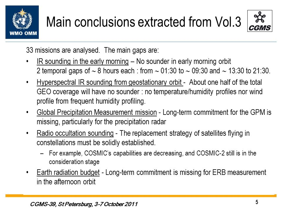 WMO OMM 5 CGMS-39, St Petersburg, 3-7 October 2011 Main conclusions extracted from Vol.3 33 missions are analysed.