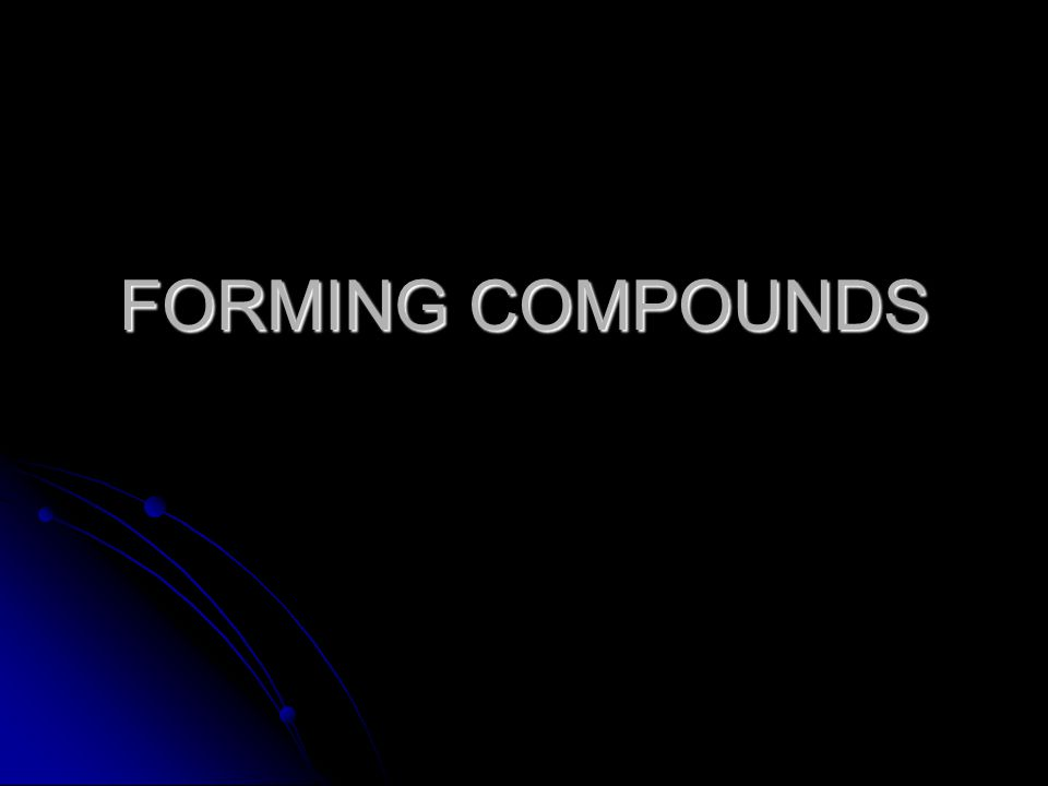 FORMING COMPOUNDS