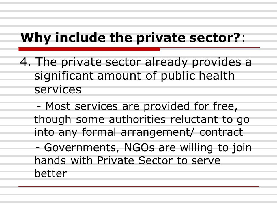 Why include the private sector : 4.